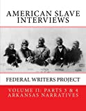American Slave Interviews - Volume Ll Parts 3 and 4: Arkansas Narratives, Federal Writers' Project Staff, 1478279877