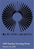 CBS Sunday Evening News (February 16, 2003)