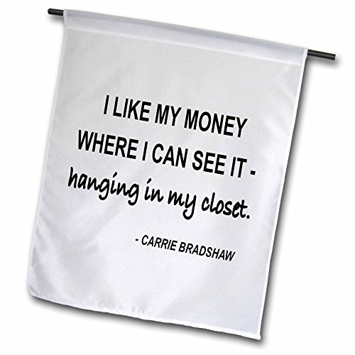 3dRose fl_171879_1 I Like My Money Where I Can See It Hanging in My Closet Garden Flag, 12 by 18-Inch