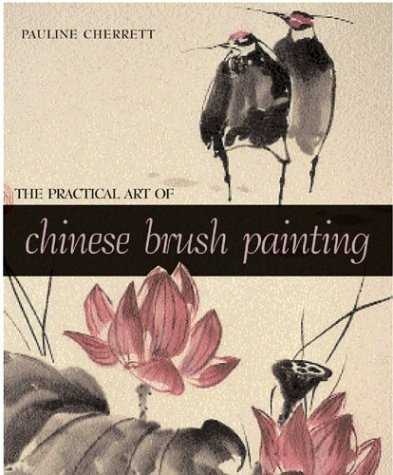 The Practical Art of Chinese Brush Painting ()