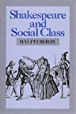 Shakespeare and Social Class, Berry, Ralph, 0391035312