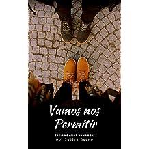 VAMOS NOS PERMITIR: Creia no amor (Portuguese Edition)
