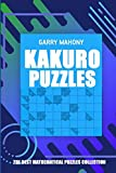 Kakuro Puzzles: The Best Mathematical Puzzles Collection (Kakuro Puzzle Books)