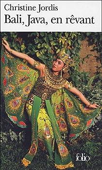 Bali, Java, en rêvant par Jordis