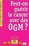 Peut-on guérir le cancer avec des OGM ? par Houdebine