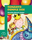 img - for Tomasito Cumple DOS: Tomasito Turns Two (Beginning Readers) (Spanish Edition) book / textbook / text book