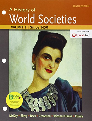 Loose-Leaf Version for A History of World Societies, Volume II: Since 1450