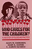 img - for Who Cares for the Children?: A Case Study of Policies and Practices (The Reynolds Series in Sociology) book / textbook / text book