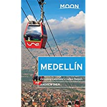 Moon Medellín: Including Colombia's Coffee Region