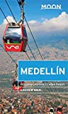 Moon Medellín: Including Colombias Coffee Region (Travel Guide)