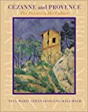 img - for Cezanne and Provence: The Painter in His Culture by Nina Maria Athanassoglou-Kallmyer (2003-05-01) book / textbook / text book