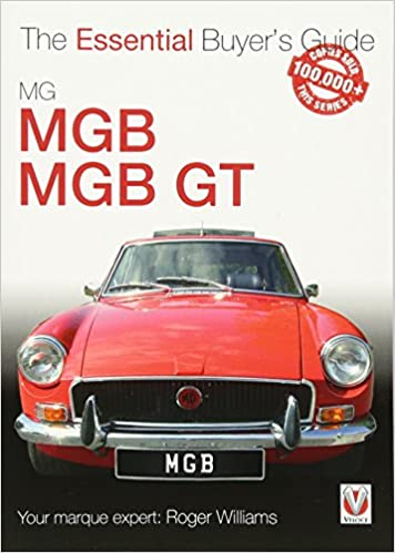 Mg Mgb Mgb Gt The Essential Buyer S Guide Roger Williams