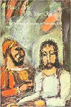 Book Place me with your son: The spiritual exercises in everyday life