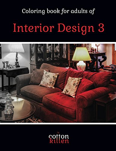 Coloring book for adults of Interior Design 3: 49 of the most beautiful grayscale rooms for a relaxed and joyful coloring time