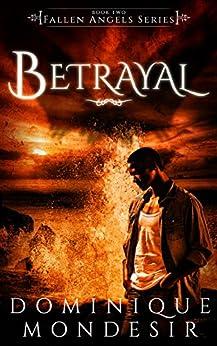 Betrayal (Fallen Angels Book 2) by [Mondesir,Dominique]