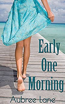 Early One Morning (Love in Oahu Book 1) by [Lane, Aubree]
