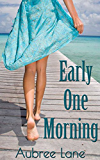 Early One Morning (Love in Oahu Book 1)