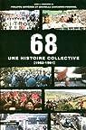 68 : Une histoire collective, 1962-1981 par Artières