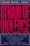 img - for Strain of Violence: Historical Studies of American Violence and Vigilantism (Galaxy Books) book / textbook / text book