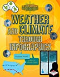 Weather and Climate Through Infographics, Rebecca Rowell, 1467712922
