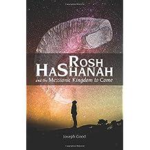 Rosh HaShanah and The Messianic Kingdom To Come