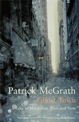 Download Ghost Town: Tales of Manhattan Then and Now (Writer and the City) ebook