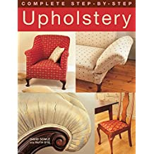 Complete Step-by-Step Upholstery