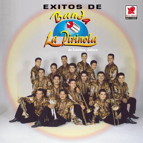 Exitos De - Banda Pirinola - Banda La Pirinola