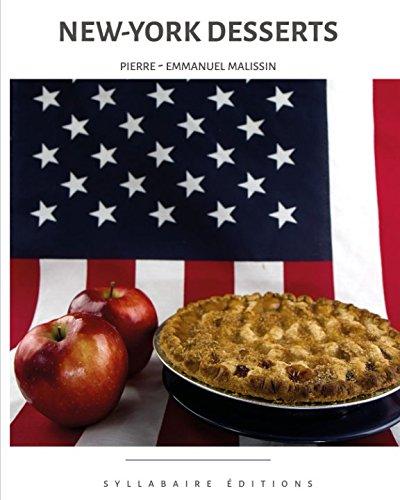 New-York Desserts (Collection cuisine et mets) (Volume 8)  [Malissin, Pierre-Emmanuel] (Tapa Blanda)
