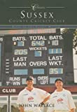 Sussex County Cricket Club, John Wallace, 0752427393