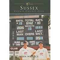 Sussex County Cricket Club: Fifty of the Finest Matches (50 Classics)