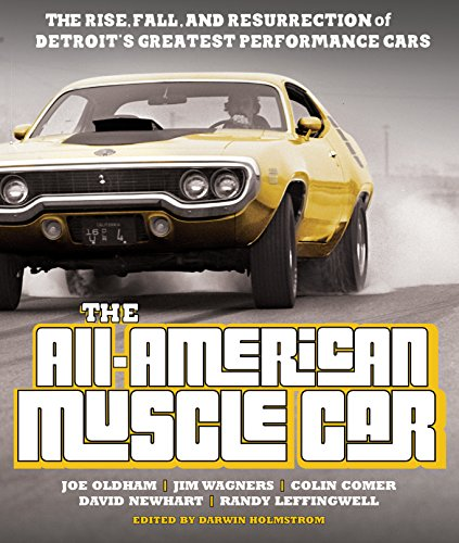 The All American Muscle Car  The Rise  Fall And Resurrection Of Detroits Greatest Performance Cars   Revised   Updated