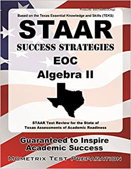 STAAR Success Strategies EOC Algebra II: STAAR Test Review for the State of Texas Assessments of Academic Readiness