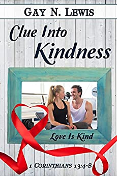 Clue Into Kindness by [Lewis, Gay N.]