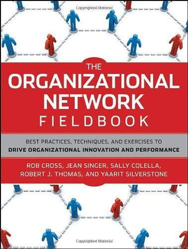 The Organizational Network Fieldbook: Best Practices, Techniques and Exercises to Drive Organizational Innovation and Performance by Robert L. Cross (2010-07-06) pdf