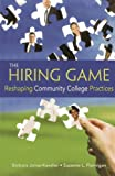 The Hiring Game: Reshaping Community College Practices by Jones-Kavalier Barbara Flannigan Suzanne L. (2008-03-31) Paperback