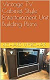 Vintage TV Cabinet Style Entertainment Unit Building Plans