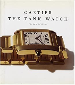 Cartier The Tank Watch by Franco Cologni (1998-01-15): Franco Cologni: Amazon.com: Books