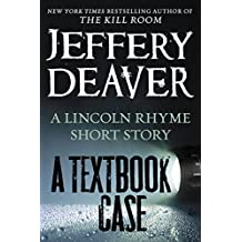 A Textbook Case (a Lincoln Rhyme story) (Kindle Single)