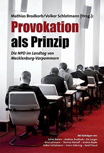 Provokation als Prinzip: Die NPD im Landtag von Mecklenburg-Vorpommern