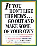 If You Don't Like the News, Go Out and Make Some of Your Own