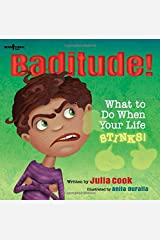Baditude: What to Do When Your Life Stinks (Responsible Me!) Paperback