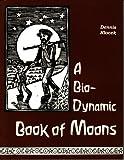 Bio-Dynamic Book of Moons
