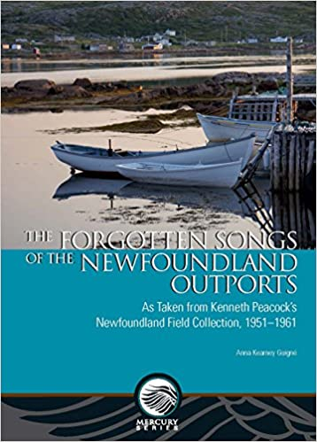 The Forgotten Songs of the Newfoundland Outports: As Taken