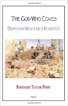 Book The God Who Comes: Dionysian Mysteries Revisited