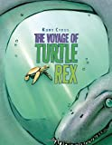 The Voyage of Turtle Rex, Kurt Cyrus, 054742924X