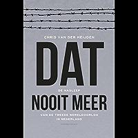 Dat nooit meer: de nasleep van de Tweede Wereldoorlog in Nederland