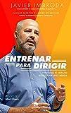 img - for Entrenar para dirigir: 20 problemas de liderazgo resueltos por Javier Imbroda book / textbook / text book