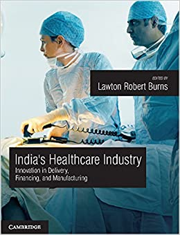 Book India's Healthcare Industry: Innovation in Delivery, Financing, and Manufacturing