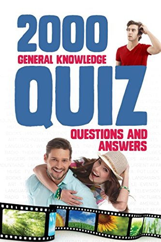 2000 General Knowledge Quiz Questions and Answers (General Knowledge Pub Quiz Questions And Answers)